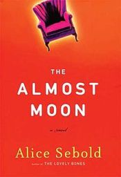 the_almost_moon_alice_sebold_novel_cover_art