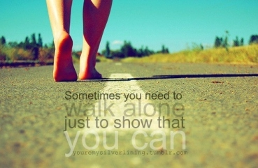 53867-Sometimes-You-Need-To-Walk-Alone